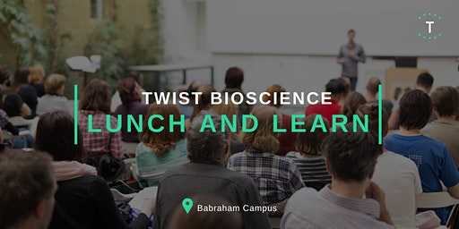 Twist Bioscience Lunch and Learn at Babraham