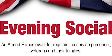 An Evening Social - for the Armed Forces, veterans and their families tickets
