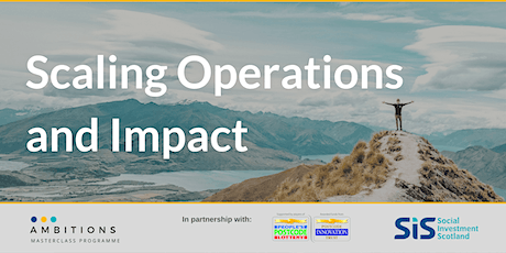 Scaling Operations and Impact - Ambitions Masterclass Programme tickets