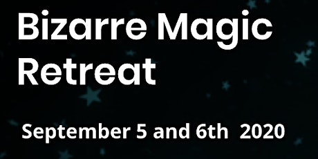 Bizarre Magic Retreat tickets