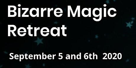 Bizarre Magic Retreat tickets