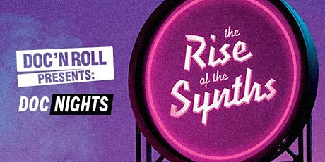 Doc/Nights: The Rise of The Synths tickets