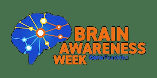 Brain Awareness Week Seminar Series: Day 1