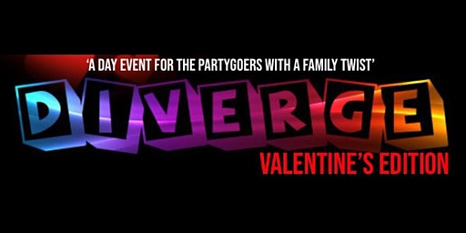 DIVERGE: Valentines Edition (FAMILY EVENT)