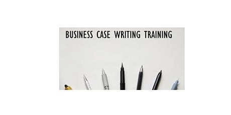 Business Case Writing 1 Day Training in Wellington tickets