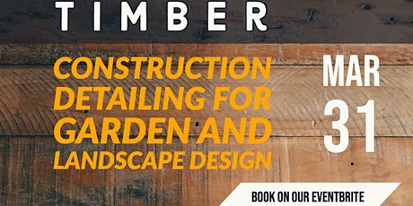 Paul Hensey lecture on Timber construction and use in landscapes and gardens tickets