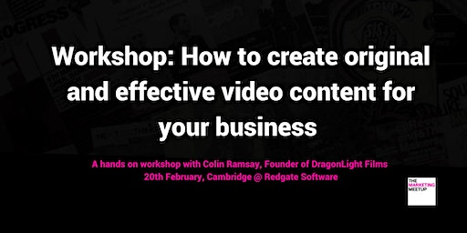 Workshop: How to create original and effective video content for your business