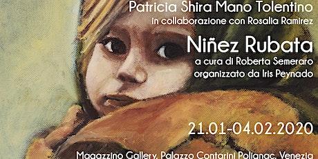 OPENING | 21.01 | Patricia  Shra Mano Tolentino - Niñez Rubata biglietti