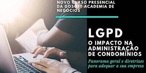 LGPD - O IMPACTO NA ADMINISTRAÇÃO DE CONDOMÍNIOS