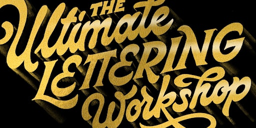 The Ultimate Lettering Workshop LONDON - SUNDAY