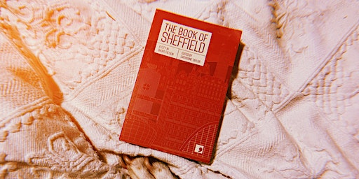 Boozy Book Club - The Book of Sheffield ed Catherine Taylor