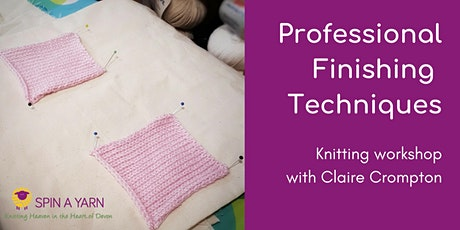Professional Finishing Techniques - Knitting Workshop with Claire Crompton tickets