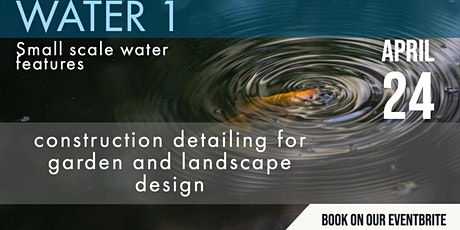 Construction Detailing for small water features tickets