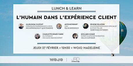Lunch & Learn : L'Humain dans l'Expérience Client billets