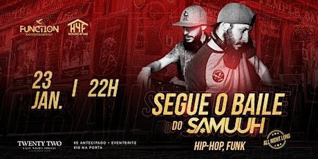 Segue O Baile do Samuuh! tickets