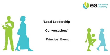 Principals - Local Leadership Conversations Event - Belfast tickets