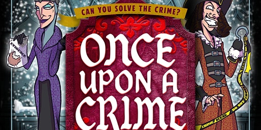 Once Upon A Crime | Interactive Family Mystery