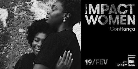 Impact Women | Confiança ingressos