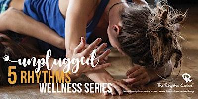 Unplugged 5 Rhythms Wellness Series