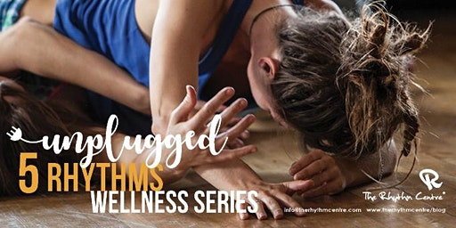 Unplugged 5 Rhythms Wellness Series