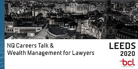 LEEDS 2020: NQ Careers Talk and Wealth Management for Lawyers tickets