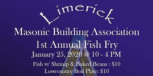 Limerick Masonic Building Association 1st Annual Fish Fry.