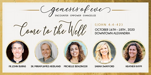 Genesis of Eve Conference: Come to the Well