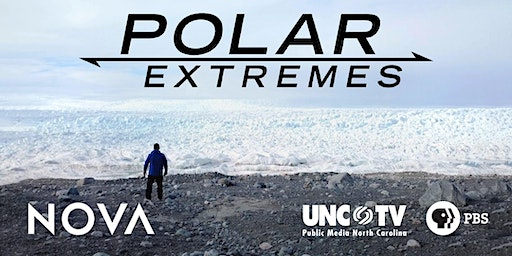 NOVA: Polar Extremes Preview Screening & Science Saturday at UNC-TV
