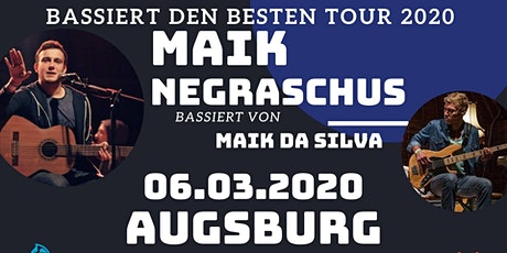 """Maik Negraschus - """"Bassiert den Besten Tour"""" - Augsburg Tickets"""