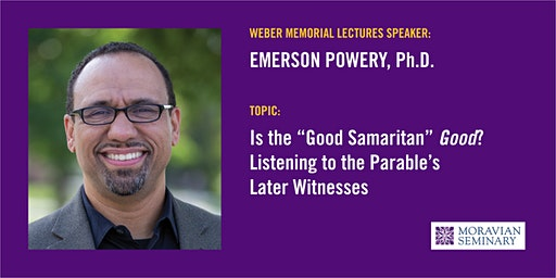 Weber Memorial Lecture Presented By Emerson Powery, Ph.D.