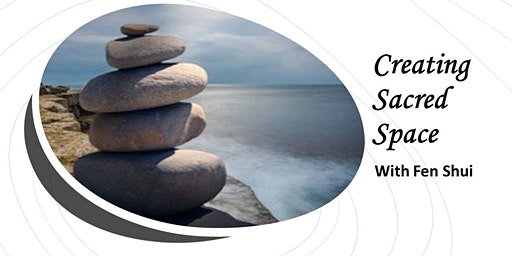 Creating Sacred Space with Fen Shui