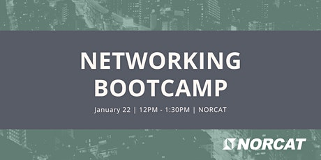 Networking Bootcamp : Powered by NORCAT Innovation tickets