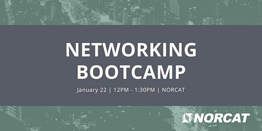 Networking Bootcamp : Powered by NORCAT Innovation