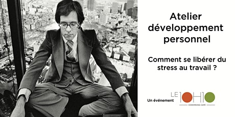 Comment se libérer du stress au travail billets