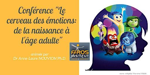 """Conférence """"Le cerveau des émotions: de la naissance à l'âge adulte"""""""