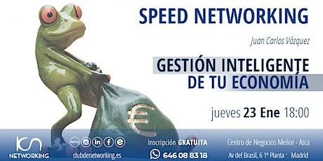 Gestión Inteligente de tu economía & Speed Networking entradas