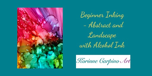 Alcohol Ink Workshop - Beginner Inking  - Abstract and Landscape