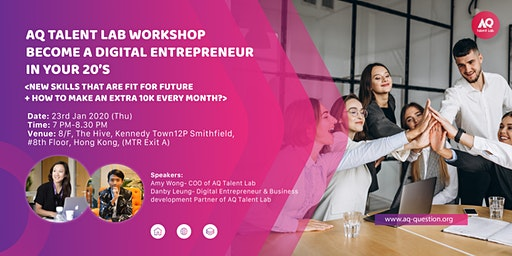 AQ Talent Lab workshop- Become a digital entrepreneur in your 20's