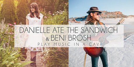 Cave Concert with Danielle Ate the Sandwich & Beni Brosh tickets
