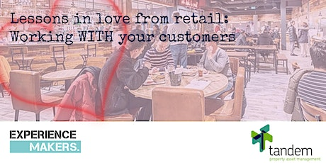Lessons in love from retail: Working with your customers tickets