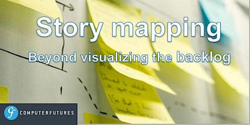 Story mapping: beyond visualizing the backlog