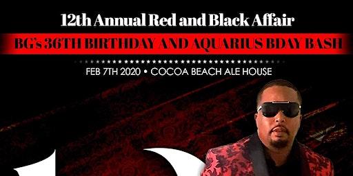 12th Annual Red & BLack Affair BG's 36th/Aquarius bday