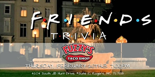 Friends Trivia at Fuzzy's Taco Shop
