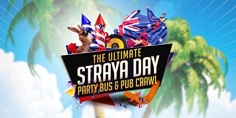 THE ULTIMATE STRAYA DAY PARTY BUS & PUB CRAWL! tickets