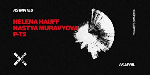 Helena Hauff, Nastya Muravyova, P-T2   at Rote Sonne