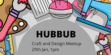 HUBBUB: Craft and Design Meetup tickets