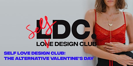 Self Love Design Club: The Alternative Valentine's Day tickets