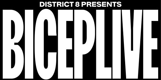 Bicep Live  at District 8