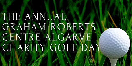 The Annual Graham Roberts Centre Algarve Charity Golf Day tickets