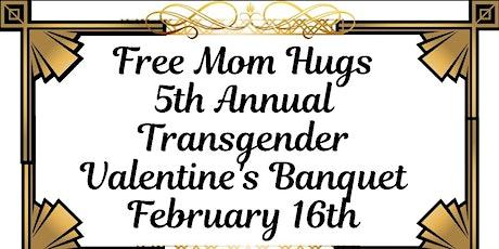 Free Mom Hugs 5th Annual Transgender Valentines Banquet tickets